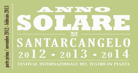 Anno Solare - Santarcangelo •12 •13 •14 Festival Internazionale del Teatro in Piazza