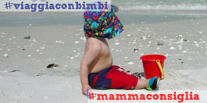 Vacanze con i bambini: segui i consigli di #mammaconsiglia #viaggiaconbimbi